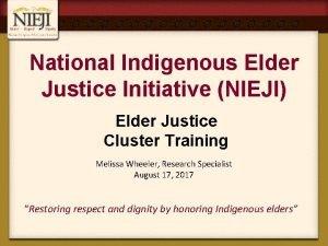 National Indigenous Elder Justice Initiative NIEJI Elder Justice