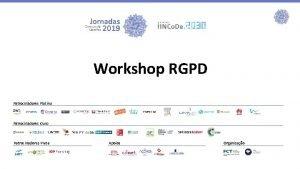 Workshop RGPD Patrocinadores Platina Patrocinadores Ouro Patrocinadores Prata