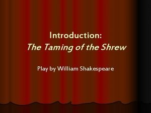 Introduction The Taming of the Shrew Play by