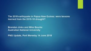 The 2018 earthquake in Papua New Guinea were
