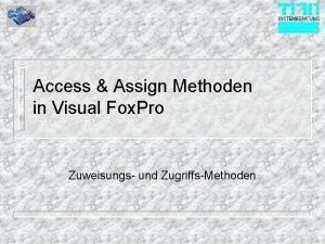 Access Assign Methoden in Visual Fox Pro Zuweisungs