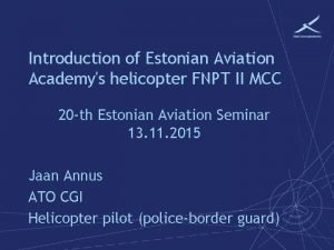 Introduction of Estonian Aviation Academys helicopter FNPT II