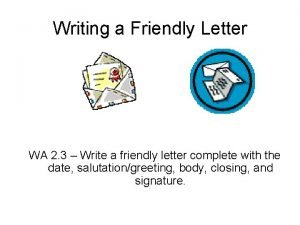 Writing a Friendly Letter WA 2 3 Write