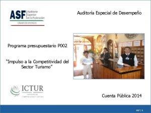 Auditora Especial de Desempeo Programa presupuestario P 002