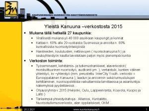 Yleist Kanuuna verkostosta 2015 Mukana tll hetkell 27