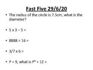 Fast Five 29620 The radius of the circle