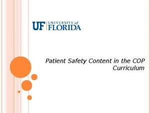 Patient Safety Content in the COP Curriculum COP