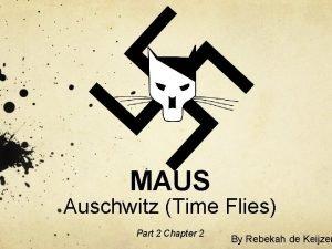 MAUS Auschwitz Time Flies Part 2 Chapter 2
