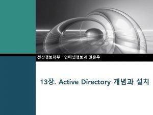LOGO 13 Active Directory Active Directory Active Directory