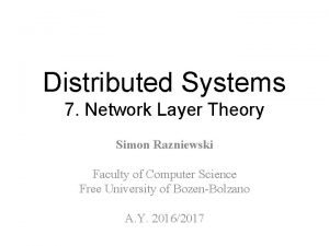 Distributed Systems 7 Network Layer Theory Simon Razniewski