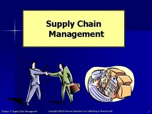 Supply Chain Management Chapter 17 Supply Chain Management