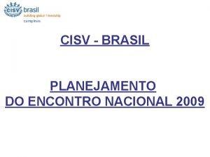 CISV BRASIL PLANEJAMENTO DO ENCONTRO NACIONAL 2009 COMIT