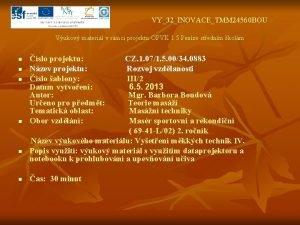VY32INOVACETMM 24560 BOU Vukov materil v rmci projektu