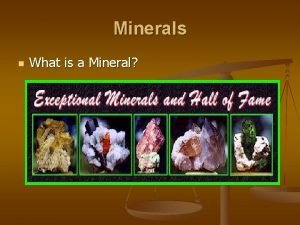 Minerals n What is a Mineral Enduring Understanding