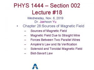 PHYS 1444 Section 002 Lecture 18 Wednesday Nov