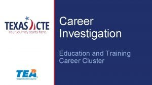 Career Investigation Education and Training Career Cluster Copyright