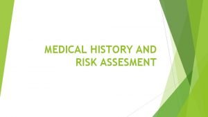 MEDICAL HISTORY AND RISK ASSESMENT Cancer and Cancer