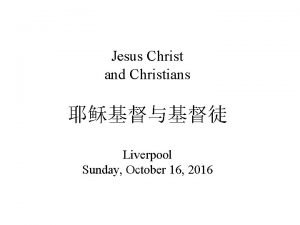 Jesus Christ and Christians Liverpool Sunday October 16