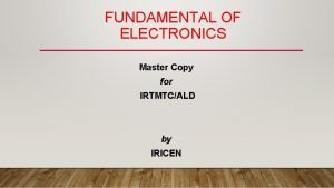 FUNDAMENTAL OF ELECTRONICS Master Copy for IRTMTCALD by