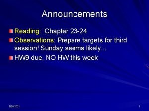 Announcements Reading Chapter 23 24 Observations Prepare targets