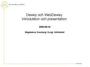 Dewey och Web Dewey Introduktion och presentation 2009