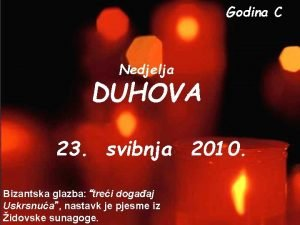 Godina C Nedjelja DUHOVA 23 svibnja 2010 Bizantska