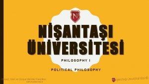 NANTAI NVERSTES PHILOSOPHY I POLITICAL PHILOSOPHY ktisadi dari