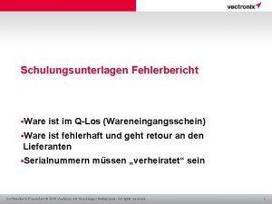 Schulungsunterlagen Fehlerbericht Ware ist im QLos Wareneingangsschein Ware