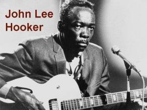 John Lee Hooker Influential American blues singer guitarist