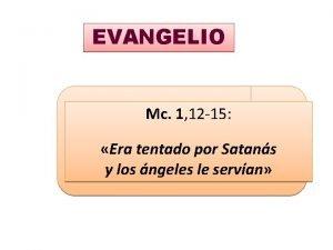 EVANGELIO Mc 1 12 15 Era tentado por
