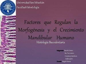 Universidad San Sebastin Facultad Odontologa Factores que Regulan