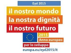 Eyd 2015 LAgenda di sviluppo post 2015 Ban