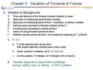 Chapter 5 Valuation of Forwards Futures Paul Koch