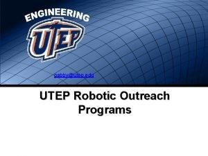 gabbyutep edu UTEP Robotic Outreach Programs UTEP Robotic