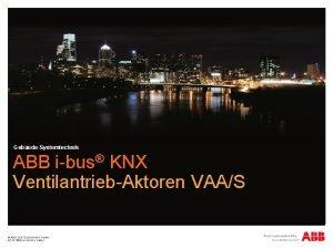 GebudeSystemtechnik ABB ibus KNX VentilantriebAktoren VAAS ABB STOTZKONTAKT