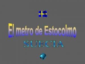 El metro de Estocolmo se compone por 3
