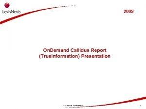 2009 On Demand Callidus Report True Information Presentation