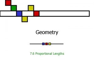 Geometry 7 6 Proportional Lengths Proportional Lengths n