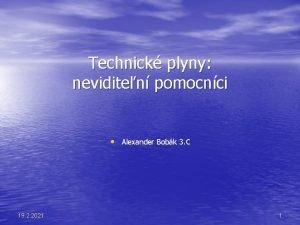 Technick plyny neviditen pomocnci Alexander Bobk 3 C