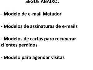 SEGUE ABAIXO Modelo de email Matador Modelos de