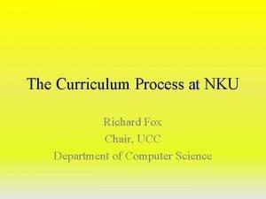 The Curriculum Process at NKU Richard Fox Chair