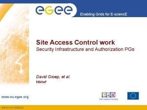 Enabling Grids for Escienc E Site Access Control