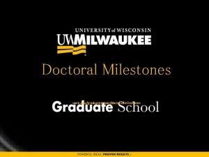 Doctoral Milestones uwm edugraduateschooldoctoralmilestones Online Doctoral Milestones System