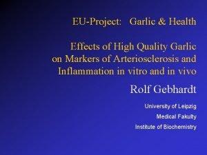 EUProject Garlic Health Effects of High Quality Garlic