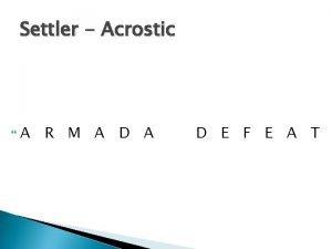 Settler Acrostic A R M A D E