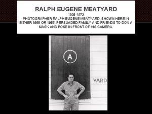 RALPH EUGENE MEATYARD 1925 1972 PHOTOGRAPHER RALPH EUGENE