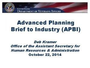 Advanced Planning Brief to Industry APBI Deb Kramer