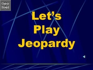 Game Board Lets Play Jeopardy Game Board Unit