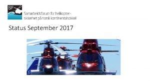 Status September 2017 Opprinnelig sammensetning og mandat Deltagelse