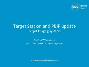 Target Station and PBIP update Target Imaging Systems